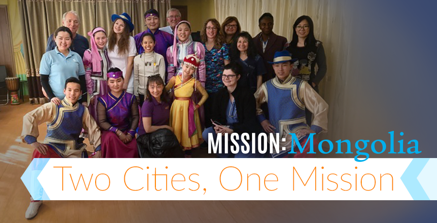 Mission: Mongolia - Two Cities, One Mission