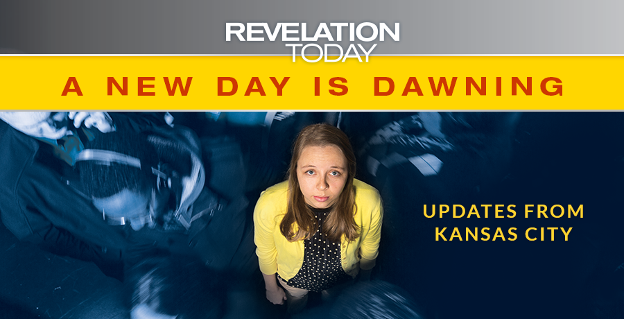 Revelation Today: A New Day Is Dawning —Updates From Kansas City