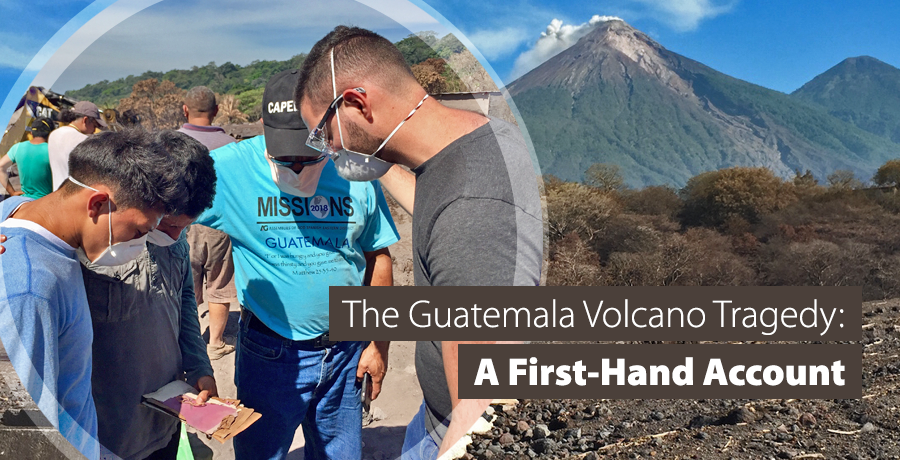 The Guatemala Volcano Tragedy: A First-Hand Account